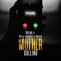 Hayan - My Mother Calling (feat. Bella Shmurda, HotKid)