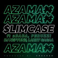 Slimcase - Azaman (feat. Peruzzi, DJ Neptune, Larry Gaga, 2Baba)