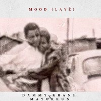 Dammy Krane - Mood (Laye) (feat. Mayorkun)