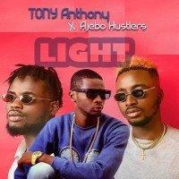 Tony Anthony ft Ajebo Hustlers Gang(piego & knowledge ) - LIGHT