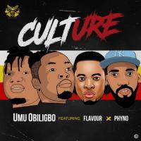 Umu Obiligbo - Culture (feat. Flavour, Phyno)