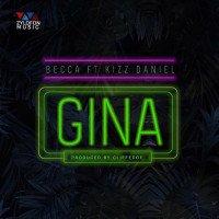 Becca - Gina (feat. Kizz Daniel)