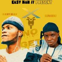 EASY MAN - No Get (feat. SUPA VINZ)