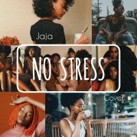 Jaja - No Stress(cover)