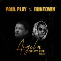 Paul Play - Angel Of My Life (Remix) (feat. Runtown)