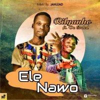 AudioNaija - Rilyanho Ft De Coded Ele Nawo