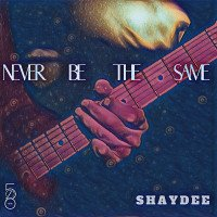 Shaydee - Never Be The Same