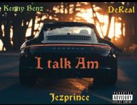 Kenny Benz - I Talk Am (feat. Deyrus dereal, JEZPRINCE)