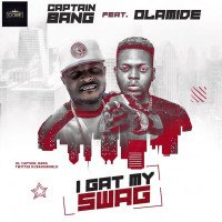 Captain Bang - I Gat My Swag (feat. Olamide)