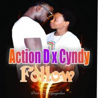 AudioNaija - Action D X Cyndy-Follow