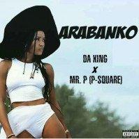 Mr. P x Da King - Arabanko