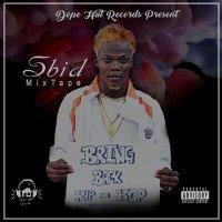 Sbid - Bring Back Hip Hop