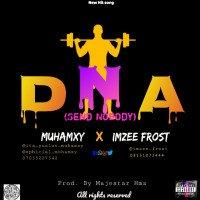Imzee Frost x Muhamxy - D. N. A. (Send Nobody) | (M&M.By Majestar Hmz)