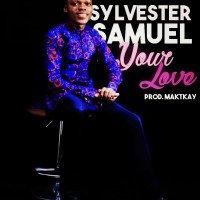 Sylvester Samuel - Your Love