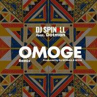 DJ Spinall - Omoge (Refix) (feat. Dotman)