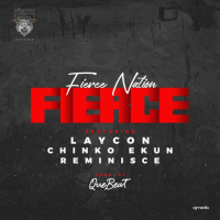 Fierce Nation - Fierce (feat. Chinko Ekun, Reminisce, Laycon)
