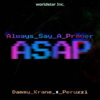 Dammy Krane - Always Say A Prayer (ASAP) (feat. Peruzzi)