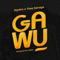 Mystro - Gawu (feat. Tiwa Savage)