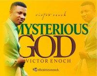 Victor Enoch - VICTOR ENOCH - MYSTERIOUS GOD