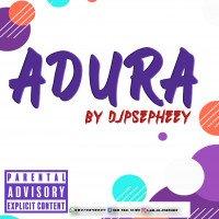 Djpsepheey - Adura.