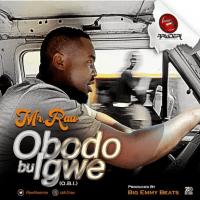 Mr. Raw - Obodo Bu Igwe (O.B.I)