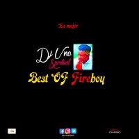Dj Uno Spiritual - DJ Uno Spiritual Best Of Fireboy