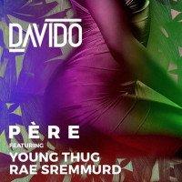 Davido - Pere (feat. Young thug, Rae Sremmurd)