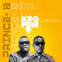 Prince B ft Duncan Mighty - Kpo Fire