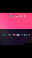 Speezy Wyhll - Pussy After Pussy