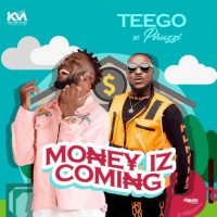 Teego - Money Iz Coming (feat. Peruzzi)