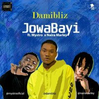 Damibliz - Jowabayi (feat. Naira Marley, Mystro)