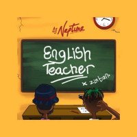 DJ Neptune - English Teacher (feat. Zlatan)