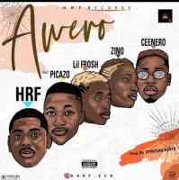 HRF - Awero (feat. Picazo Rhap, Lil Frosh, Zinoleesky, Ceenero)