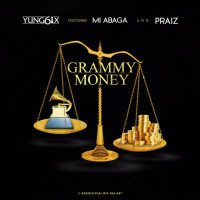 Yung6ix - Grammy Money (feat. Praiz, MI Abaga)