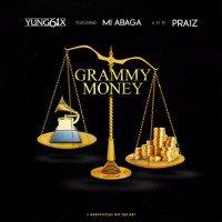 Yung6ix - Grammy Money (feat. MI Abaga, Praiz)