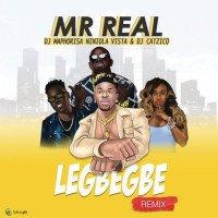 Mr Real - Legbegbe (Remix) (feat. DJ Maphorisa, Niniola, Vista, DJ Catzico)