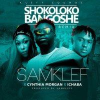 Samklef - Shokolokobangoshe (Remix) (feat. Cynthia Morgan, Ichaba)