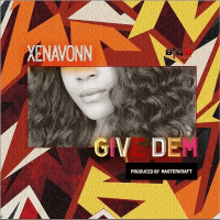 XenaVonn - Give Dem