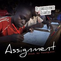 DJ Consequence - Assignment (feat. Olamide, Young John)