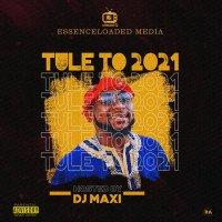 Dj Maxi - DJ MAXI TULE TO 2021.....090304342093