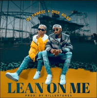 Dice Ailes x DJ Yankee - Lean On Me