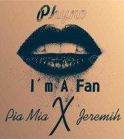 Phyno x Pia Mia x Jeremih - I'm A Fan (Remix)