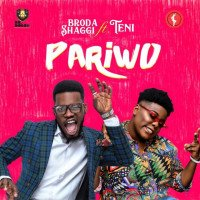 Broda Shaggi - Pariwo (feat. Teni)