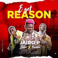Jaido - E Get Reason (feat. Zlatan, Davolee)