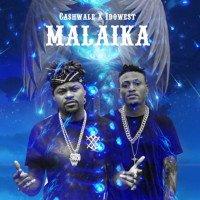 Cashwale - Malaika (feat. Idowest)