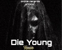 Tonio - Die Young