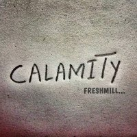 Freshmill - Calamity