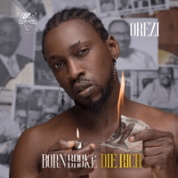 Orezi - Born Broke Die Rich (BBDR)