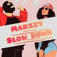 Marxzy - Slow Down
