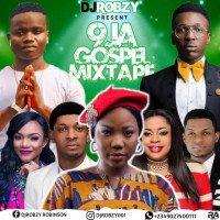 DJ ROBZY - DJ ROBZY 9JA GOSPEL MIXTAPE BIRTHDAY SPECIAL MIX